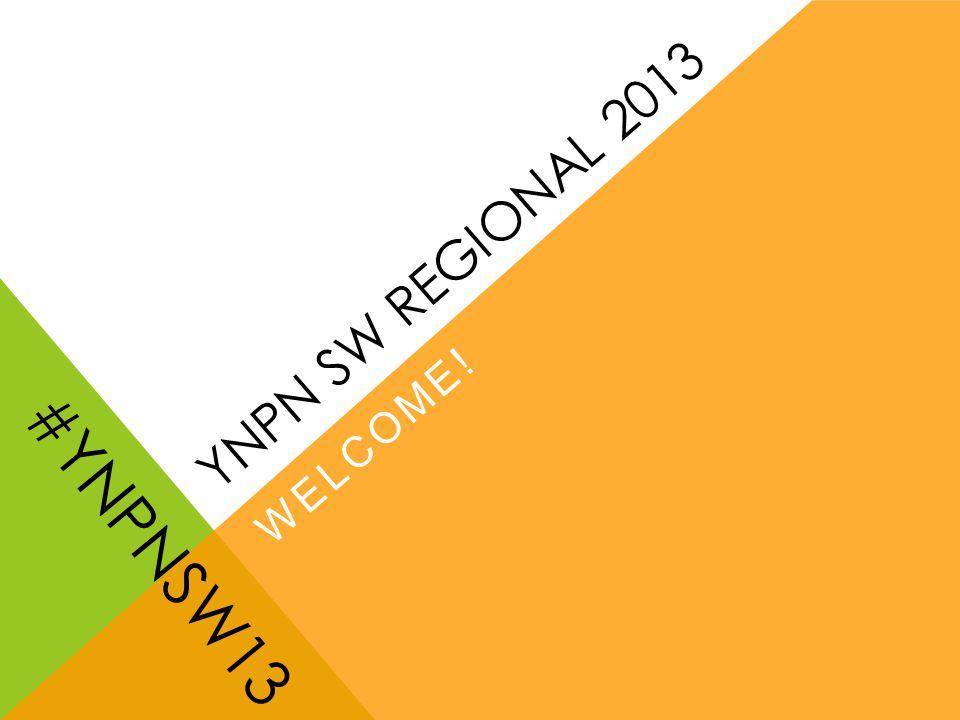 YNPN SW REGIONAL 2013 WELCOME! #YNPNSW13