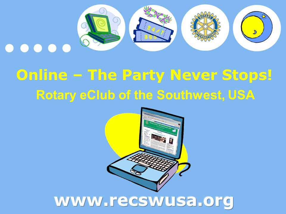 Rotary eClub Southwest, USA: Chartered in 2004 One of only six online Rotary eClubs in the USA One of 24 online eClubs throughout the Rotary world District Governor Greg Todd presenting the eClub Charter at the 2004 5510 District Conference.