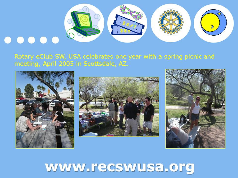 Rotary eClub SW, USA celebrates one year with a spring picnic and meeting, April 2005 in Scottsdale, AZ.