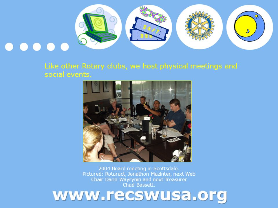Like other Rotary clubs, we host physical meetings and social events.