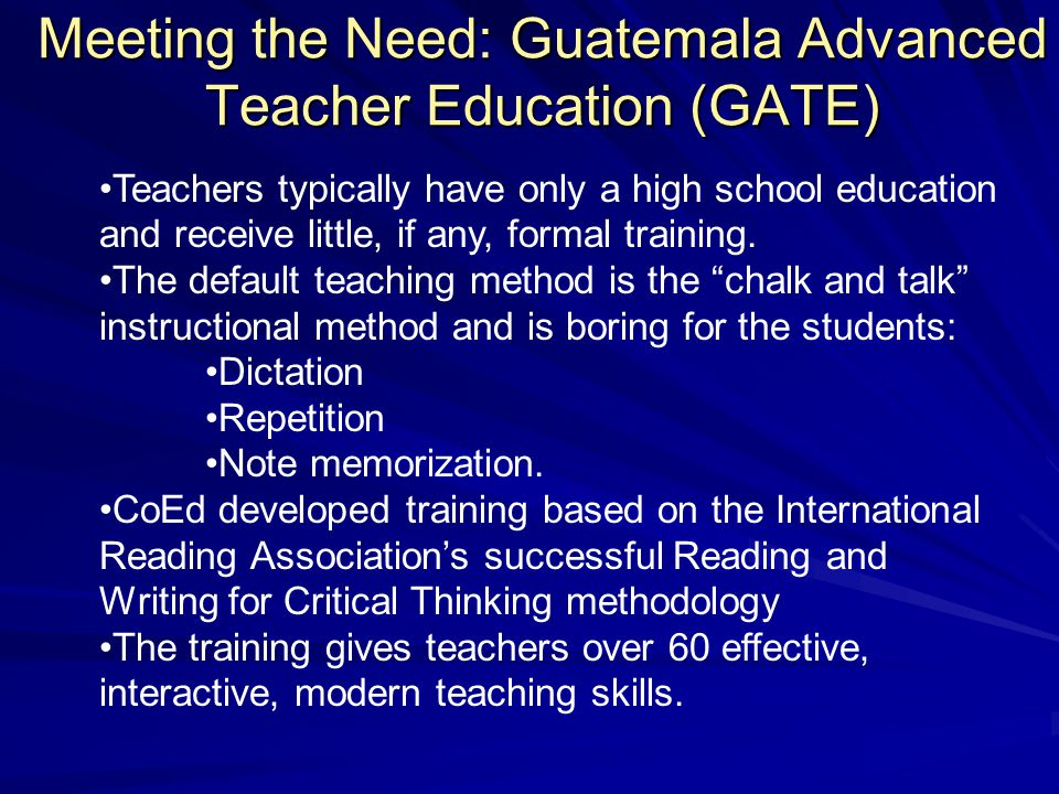 Teachers typically have only a high school education and receive little, if any, formal training.