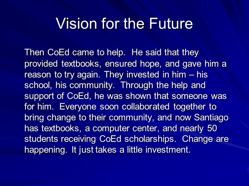Vision for the Future Then CoEd came to help.