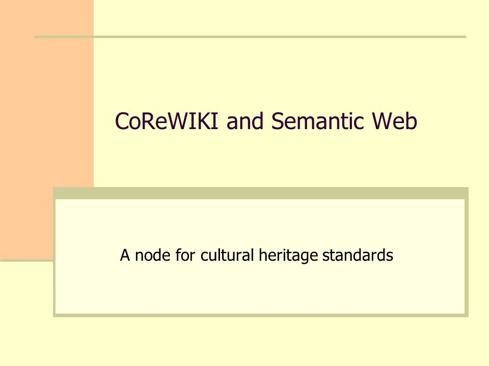 CoReWIKI and Semantic Web A node for cultural heritage standards