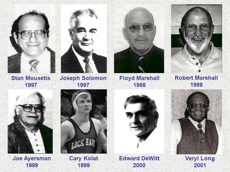 Robert Marshall 1998 Joe Ayersman 1999 Cary Kolat 1999 Joseph Solomon 1997 Floyd Marshall 1998 Edward DeWitt 2000 Veryl Long 2001 Stan Mousetis 1997