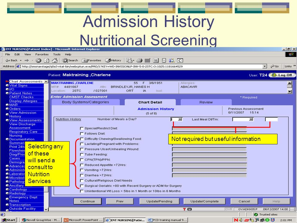 Admission History Nutritional Screening Selecting any of these will send a consult to Nutrition Services Not required but useful information
