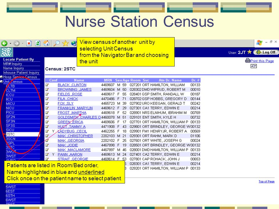 Nurse Station Census Patients are listed in Room/Bed order, Name highlighted in blue and underlined Click once on the patient name to select patient.