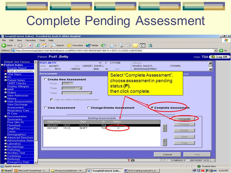 "Complete Pending Assessment Select ""Complete Assessment"", choose assessment in pending status (P), then click complete."
