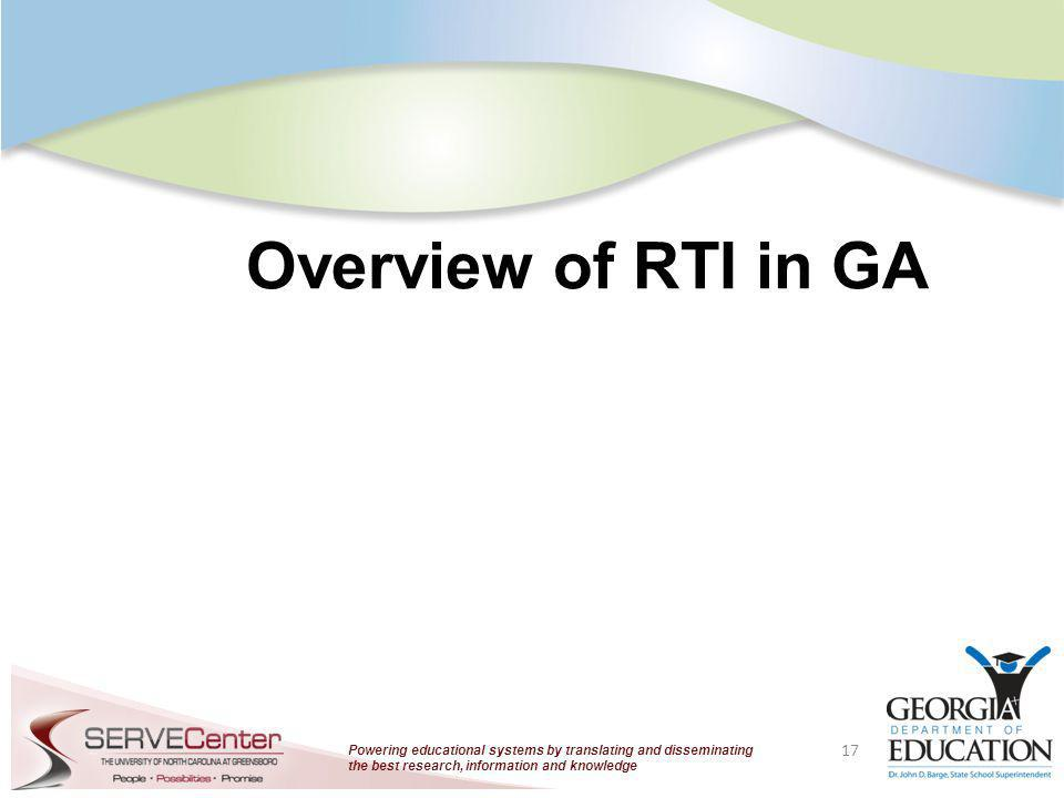 Powering educational systems by translating and disseminating the best research, information and knowledge Overview of RTI in GA 17