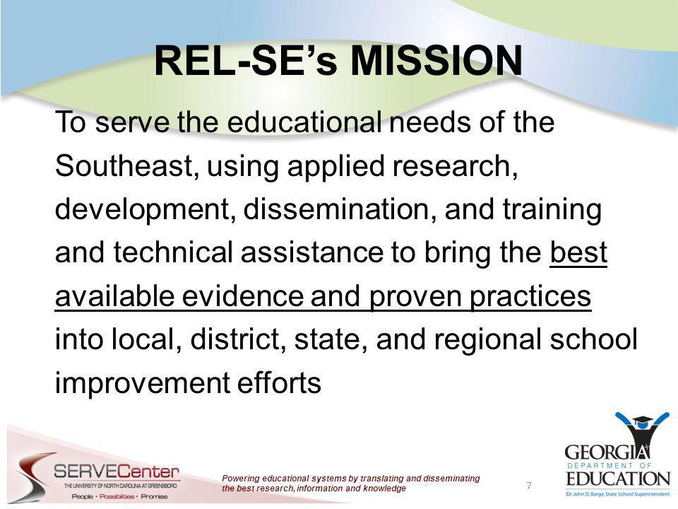 Powering educational systems by translating and disseminating the best research, information and knowledge REL-SE Services 1.Outreach and Dissemination of Research, Evaluation, and Policy Info.