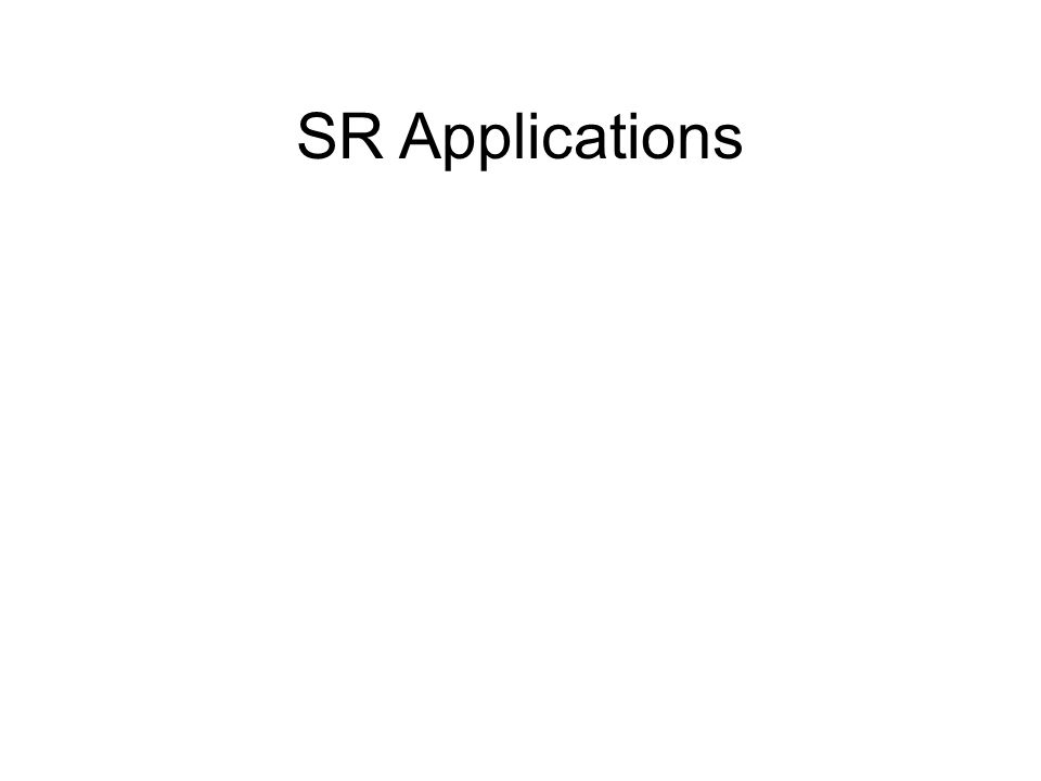 SR Applications