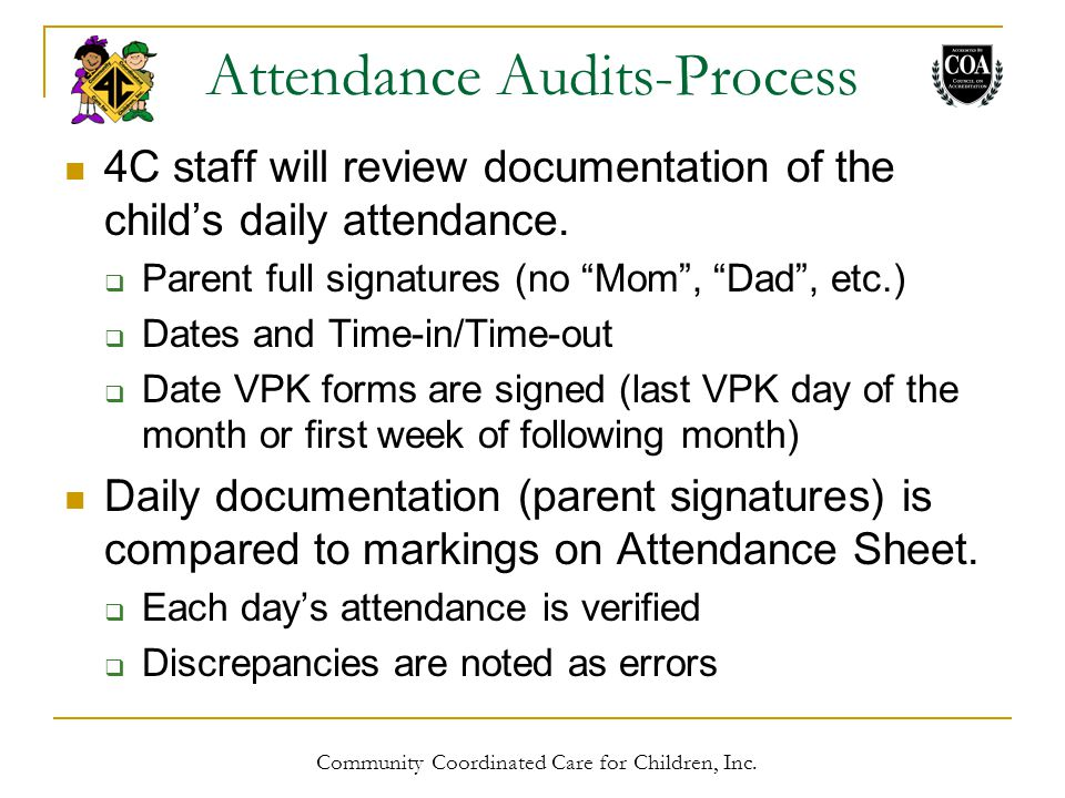 4C staff will review documentation of the child's daily attendance.
