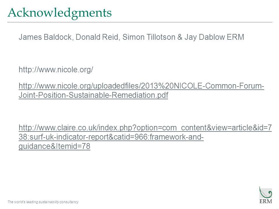 The world's leading sustainability consultancy Acknowledgments James Baldock, Donald Reid, Simon Tillotson & Jay Dablow ERM http://www.nicole.org/ htt