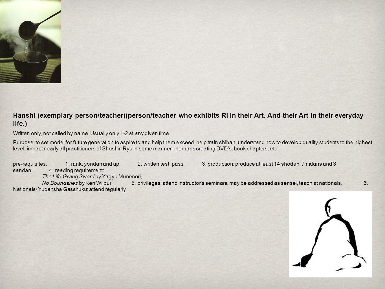Hanshi (exemplary person/teacher)(person/teacher who exhibits Ri in their Art.
