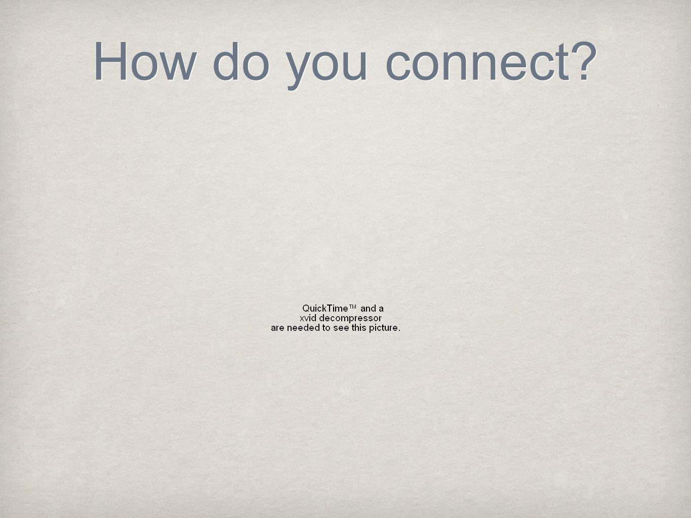 How do you connect