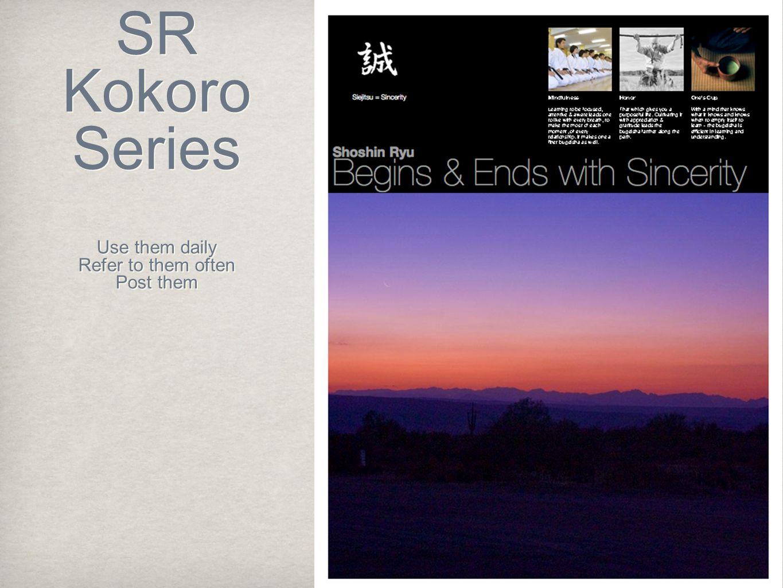 SR Kokoro Series Use them daily Refer to them often Post them