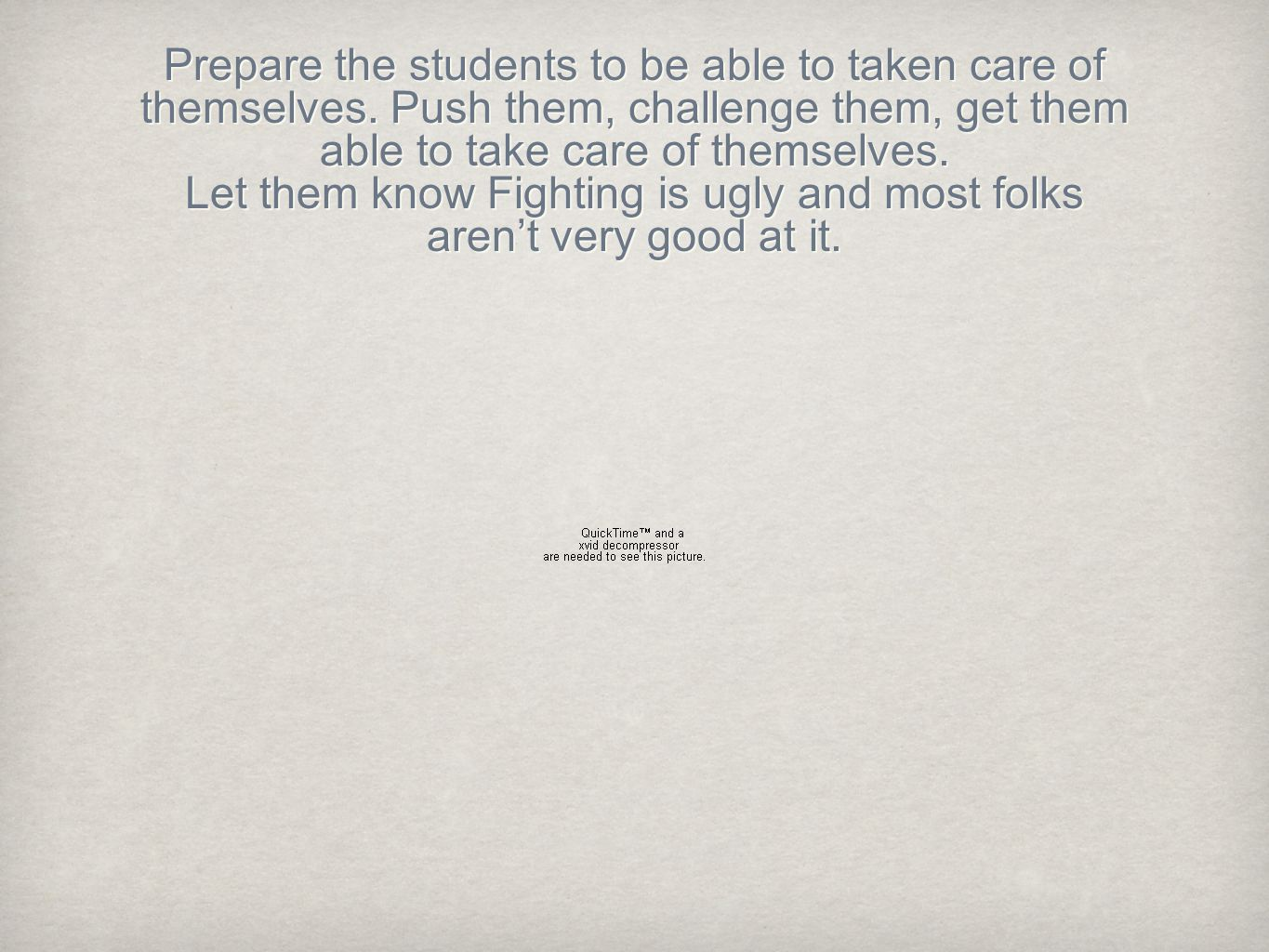 Prepare the students to be able to taken care of themselves.