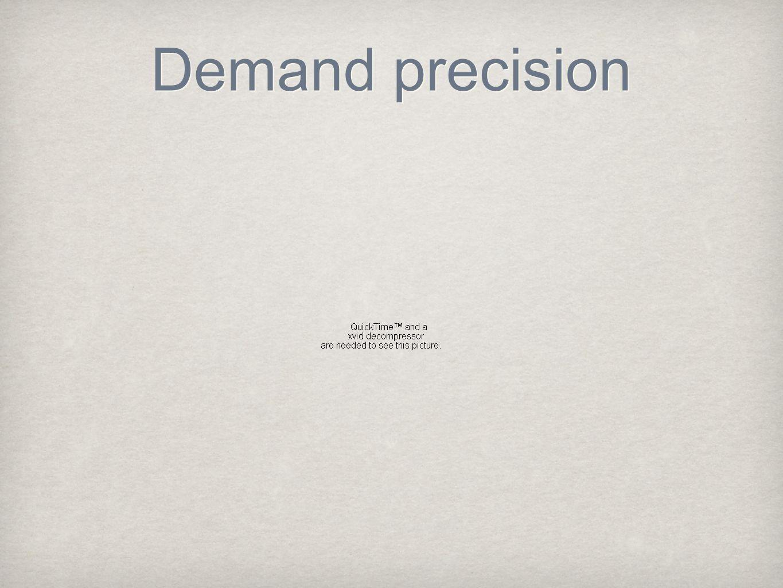 Demand precision
