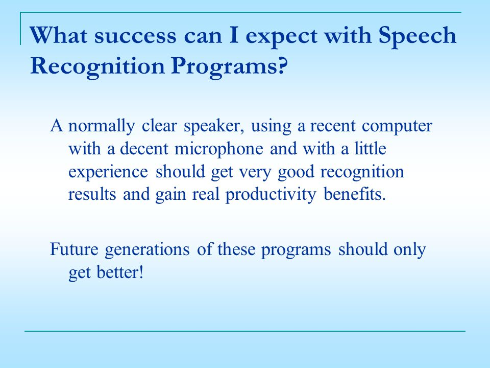 What success can I expect with Speech Recognition Programs.