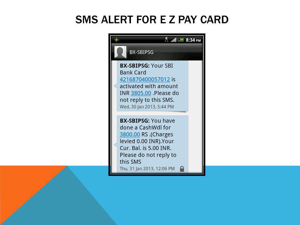SMS ALERT FOR E Z PAY CARD