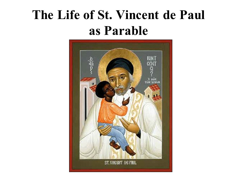 The Life of St. Vincent de Paul as Parable