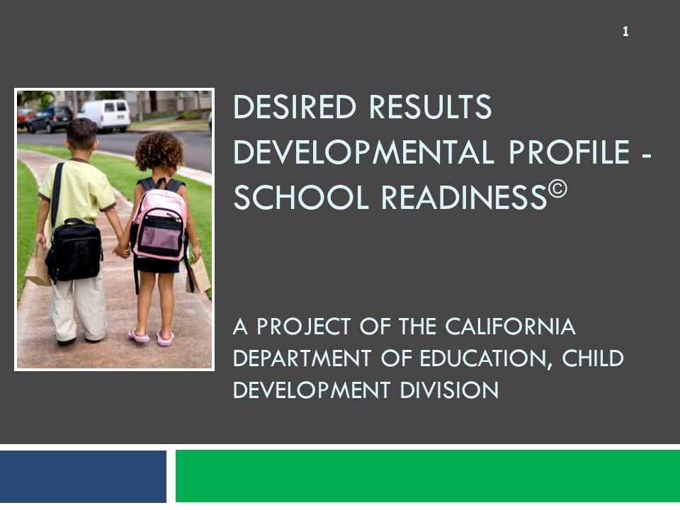 DRDP-SR © Aggregate DRDP-SR © data to:  Understand and investigate developmental readiness of groups of TK/K children  To provide schools and districts with data for program improvement  Share results with families for common understanding of each child's strengths and the path to continued development