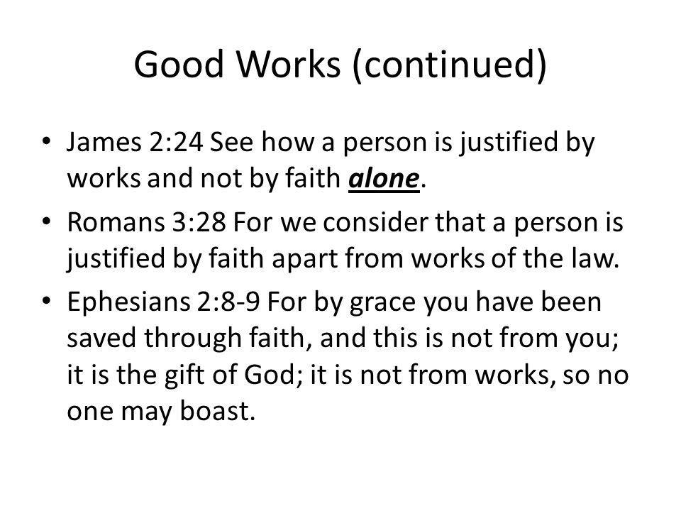 Good Works The theme of these verses is the relationship of faith and works (deeds).