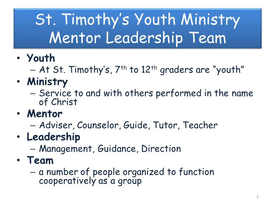 St. Timothy's Youth Ministry Mentor Leadership Team Youth – At St.