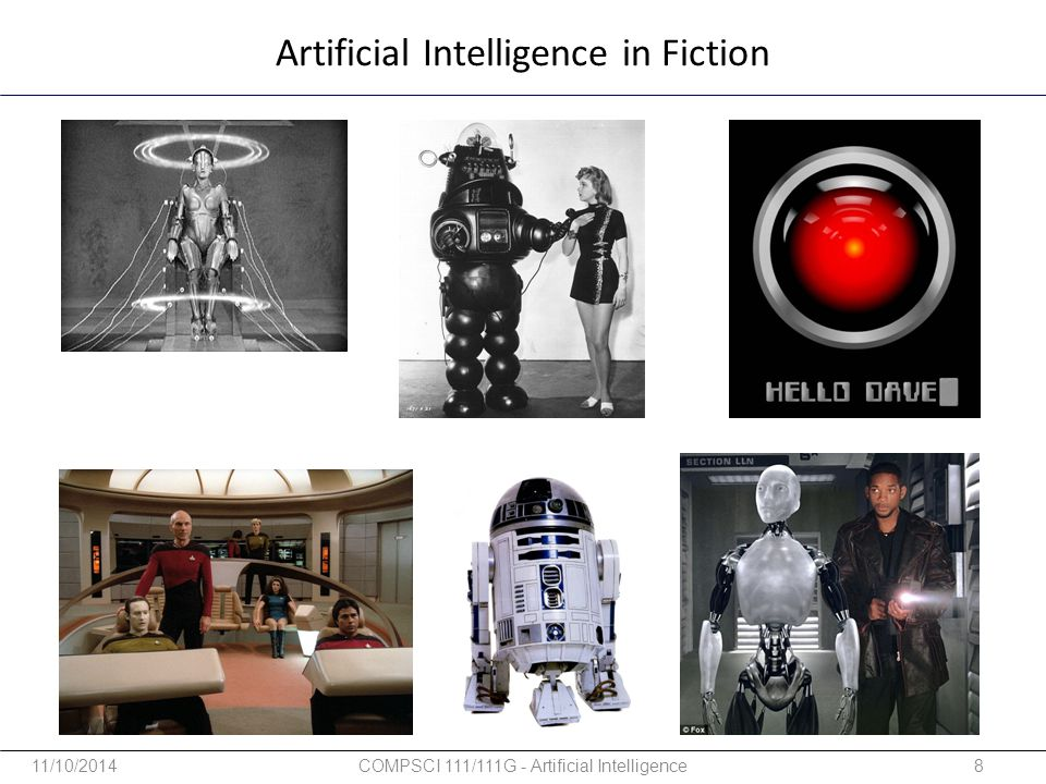 Artificial Intelligence in Fiction 11/10/20148COMPSCI 111/111G - Artificial Intelligence