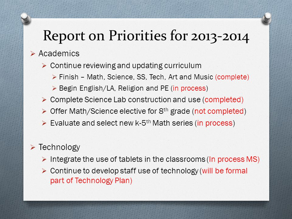 Report on Priorities for 2013-2014  Conduct Self-Study work and report (completed)  Host Accreditation Team in spring of 2014 (completed)  Catholic