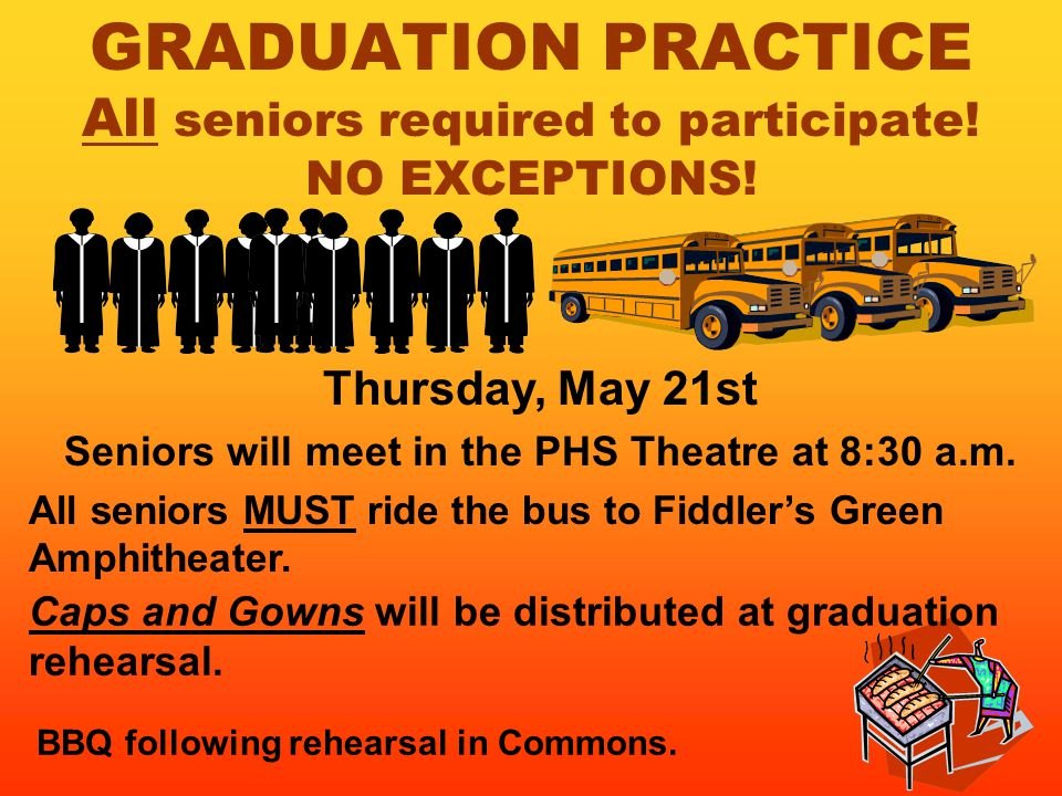 GRADUATION PRACTICE All seniors required to participate.