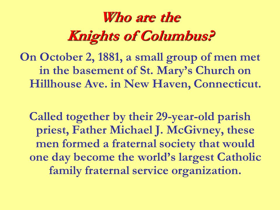 Who are the Knights of Columbus.