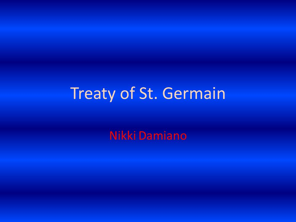 Treaty of St. Germain Nikki Damiano