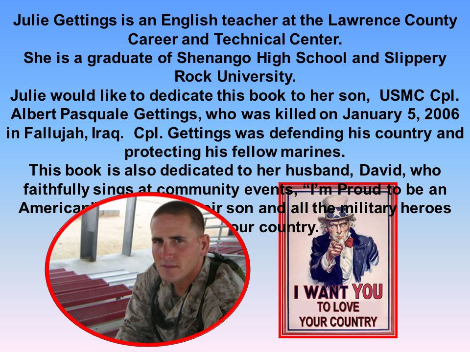 Julie Gettings is an English teacher at the Lawrence County Career and Technical Center. She is a graduate of Shenango High School and Slippery Rock U