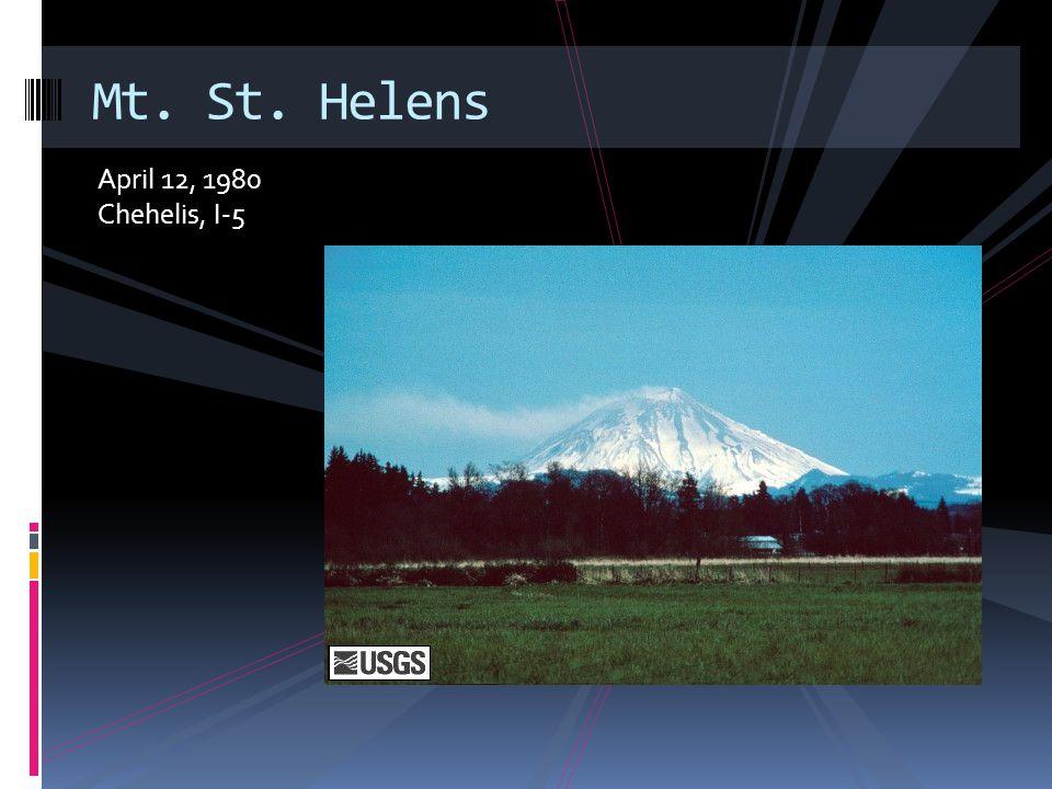 April 12, 1980 Chehelis, I-5 Mt. St. Helens