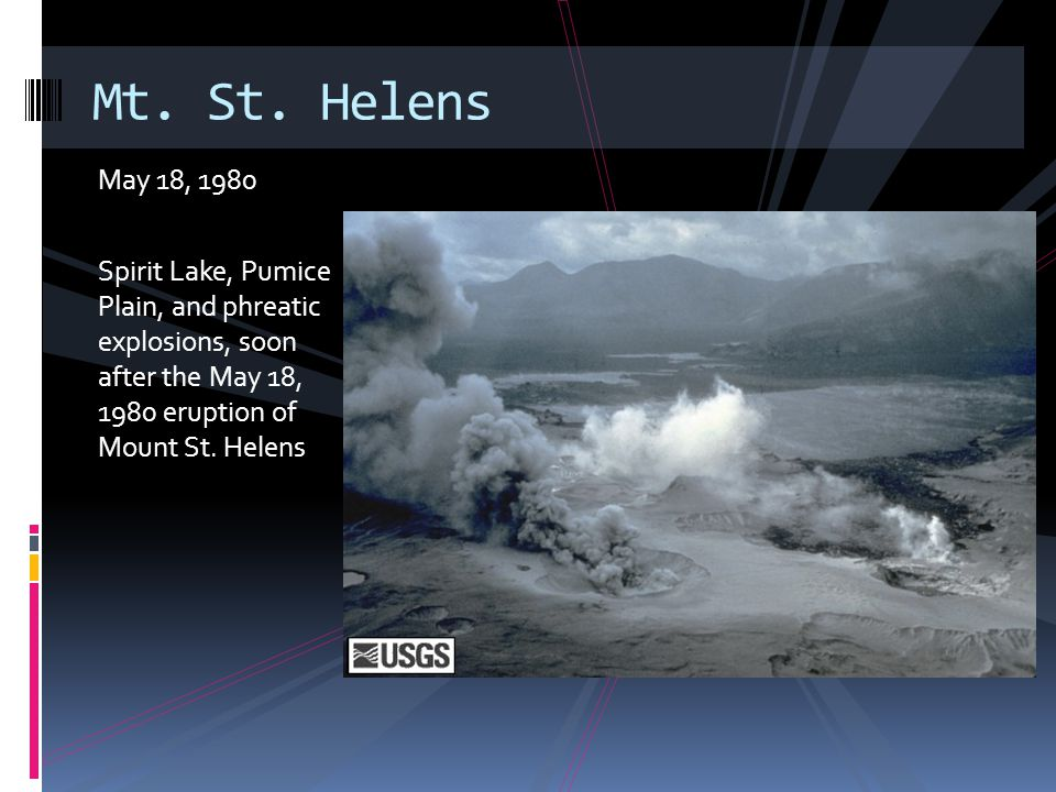 May 18, 1980 Spirit Lake, Pumice Plain, and phreatic explosions, soon after the May 18, 1980 eruption of Mount St.