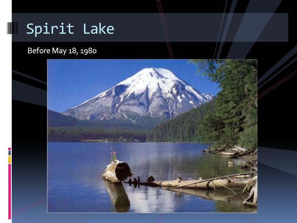 Before May 18, 1980 Spirit Lake