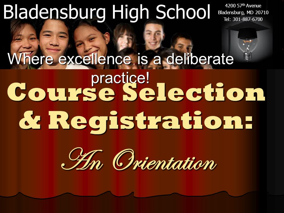 Bladensburg High School 4200 57 th Avenue Bladensburg, MD 20710 Tel: 301-887-6700 Where excellence is a deliberate practice.