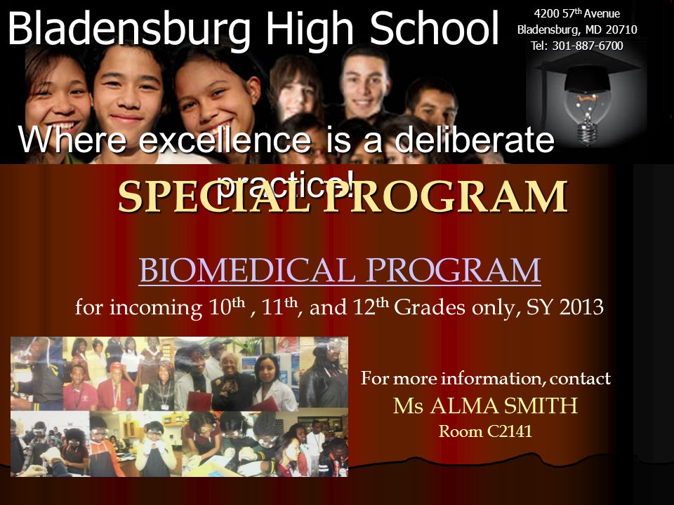 Bladensburg High School 4200 57 th Avenue Bladensburg, MD 20710 Tel: 301-887-6700 Where excellence is a deliberate practice! SPECIAL PROGRAM For more