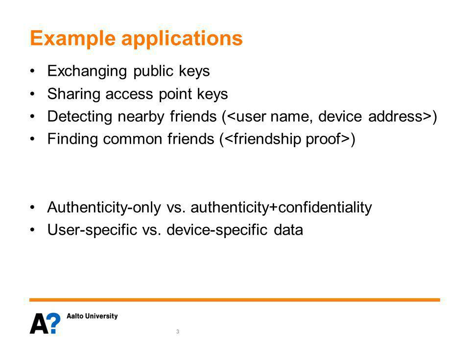 Requirements Threat model –Channel compromise –Unauthorized usage Impersonation Accessing restricted data 4