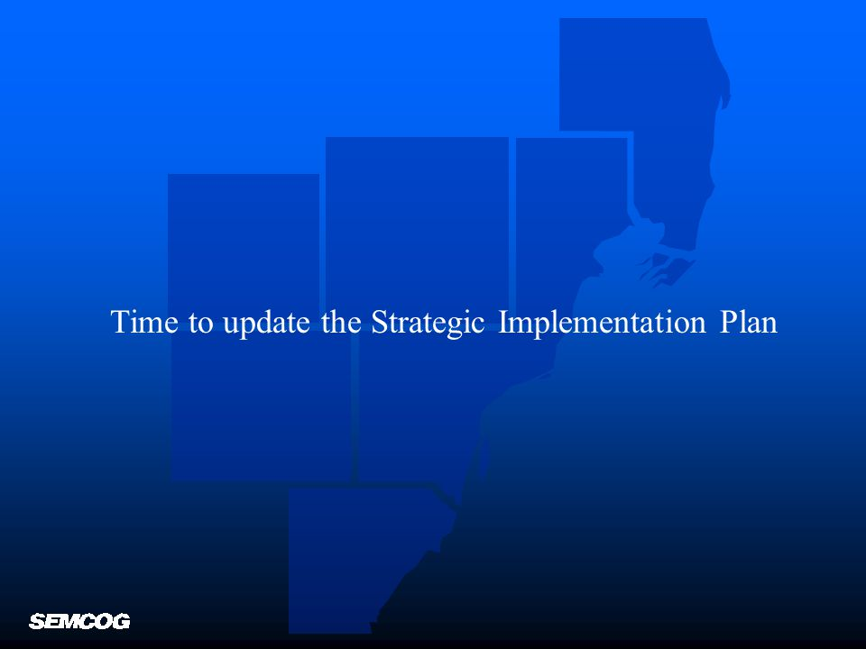 Time to update the Strategic Implementation Plan