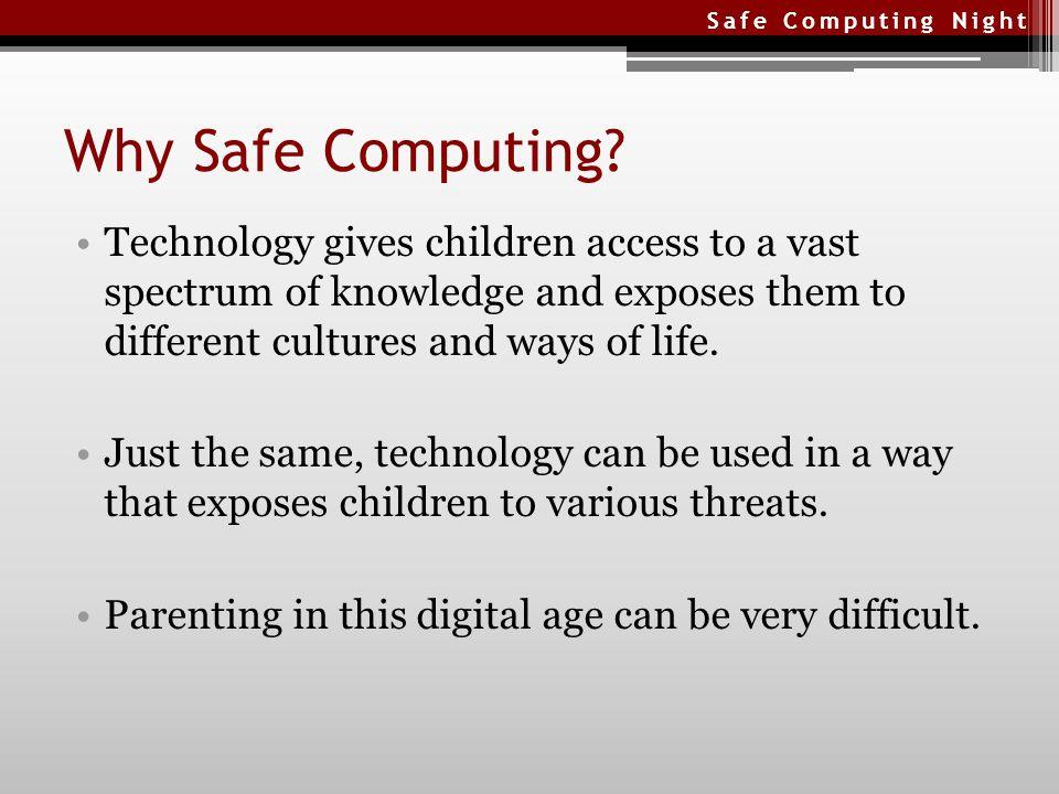 Safe Computing Night Why Safe Computing.