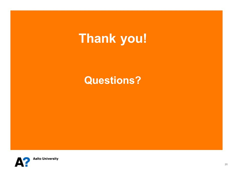 Thank you! Questions 26