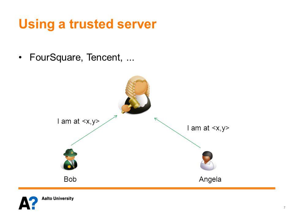 Using a trusted server FourSquare, Tencent,... I am at 7 BobAngela