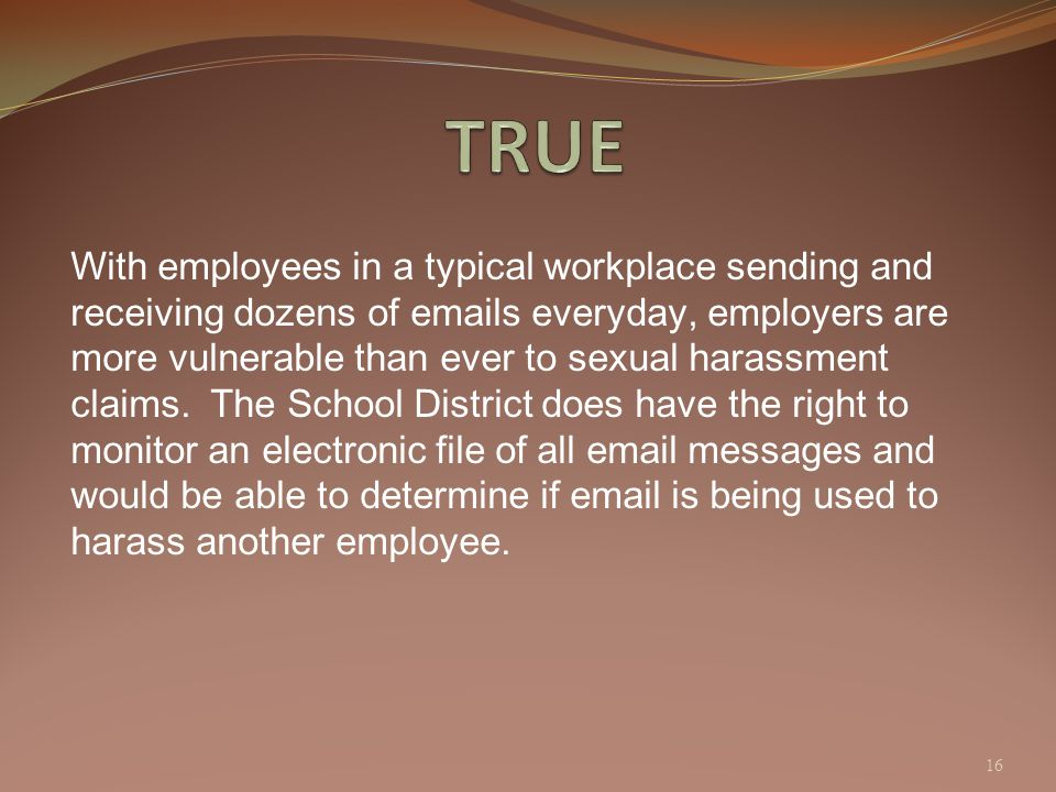 With employees in a typical workplace sending and receiving dozens of emails everyday, employers are more vulnerable than ever to sexual harassment cl