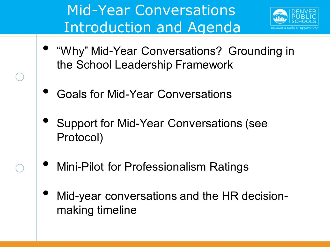 "lkfjasl;kfjal;sdkfja;lsdkfj ""Why"" Mid-Year Conversations? Grounding in the School Leadership Framework Goals for Mid-Year Conversations Support for Mi"