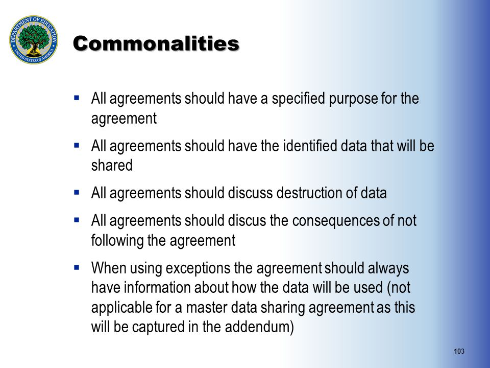 Commonalities  All agreements should have a specified purpose for the agreement  All agreements should have the identified data that will be shared