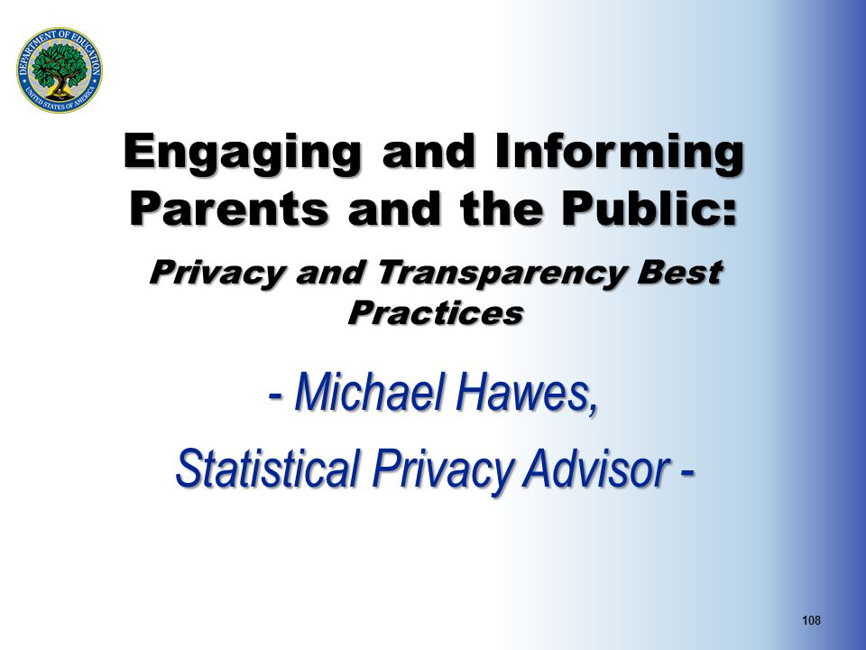 Engaging and Informing Parents and the Public: Privacy and Transparency Best Practices Engaging and Informing Parents and the Public: Privacy and Tran