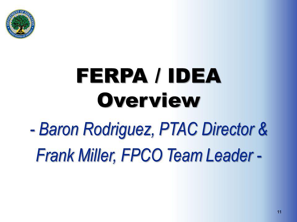 FERPA / IDEA Overview - Baron Rodriguez, PTAC Director & Frank Miller, FPCO Team Leader - 11