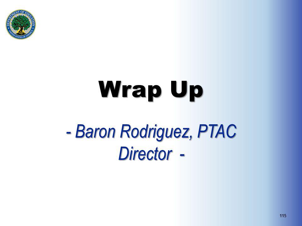 Wrap Up - Baron Rodriguez, PTAC Director - 115
