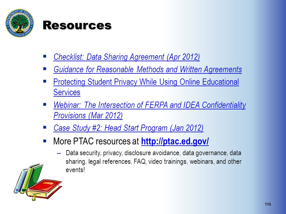116 Resources  Checklist: Data Sharing Agreement (Apr 2012) Checklist: Data Sharing Agreement (Apr 2012)  Guidance for Reasonable Methods and Writte